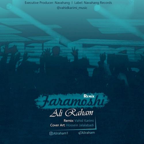 دانلود آهنگ جدید علی رهام به نام فراموشی (ریمیکس)