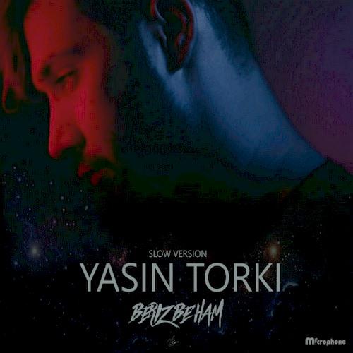 دانلود آهنگ جدید یاسین ترکی به نام بریز به هم (ورژن اسلو)