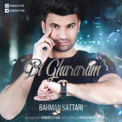 دانلود آهنگ جدید بهمن ستاری به نام بیقرارم