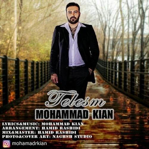 دانلود آهنگ جدید محمد کیان به نام طلسم