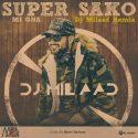 دانلود آهنگ جدید Super Sako به نام Mi Gna (DJ Milaad Remix) (Ft Spitak)