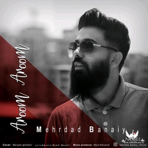 دانلود آهنگ جدید مهرداد بنائی به نام آروم آروم