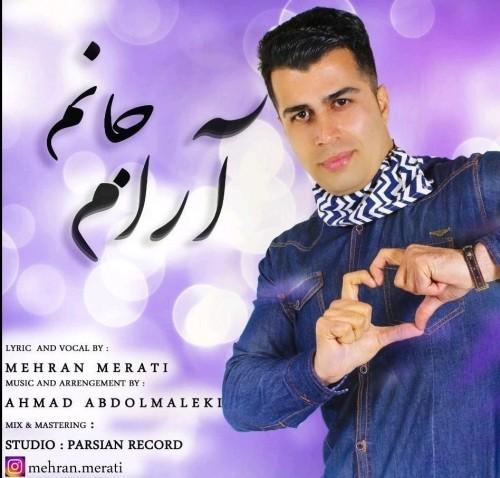 دانلود آهنگ جدید مهران مرآتی به نام آروم جانم