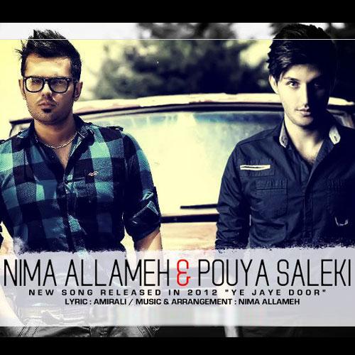 Nima Allameh & Pouya Saleki - Ye Jaye Door.