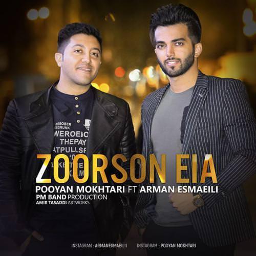 دانلود آهنگ جدید پویان مختاری و آرمان اسماعیلی به نام Zoorson Eia