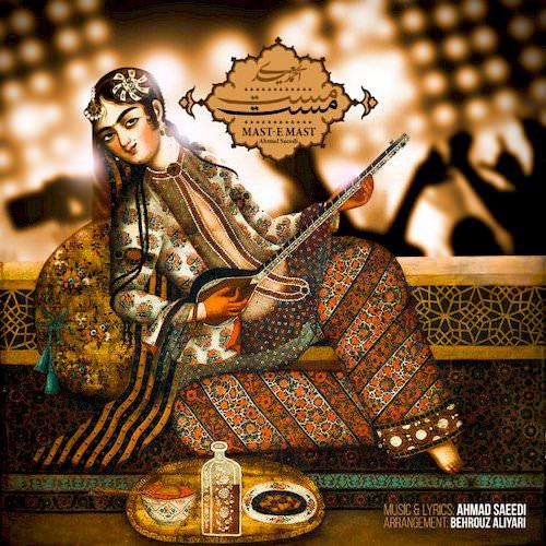 دانلود آهنگ جدید احمد سعیدی به نام مستِ مست