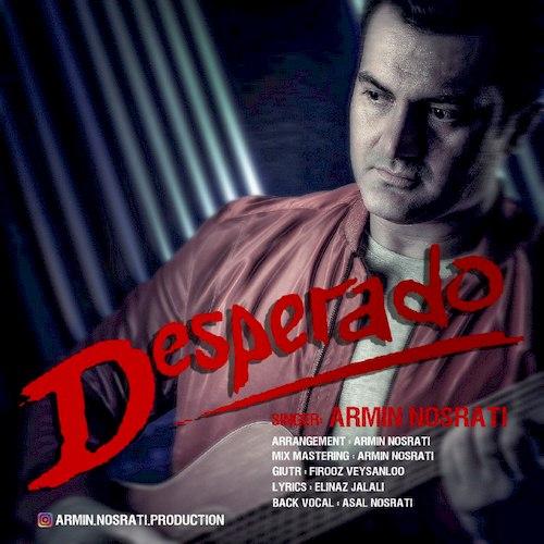 دانلود آهنگ جدید آرمین نصرتی به نام Desperado