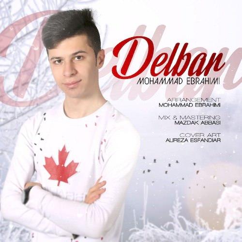 دانلود آهنگ جدید محمد ابراهیمی به نام دلبر