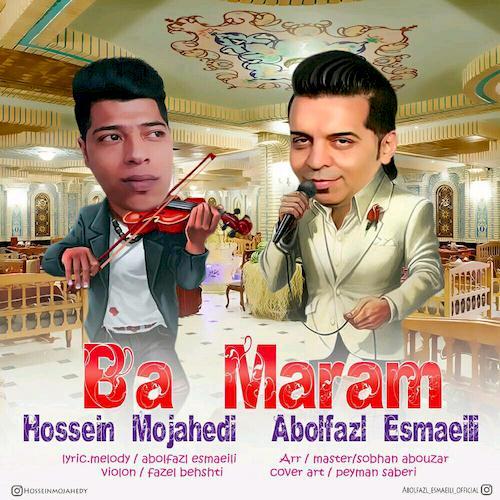 دانلود آهنگ جدید ابوالفضل اسماعیلی و حسین مجاهدی به نام با مرام