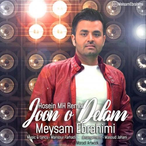 دانلود آهنگ جدید میثم ابراهیمی به نام جون و دلم (حسین ام اچ ریمیکس)