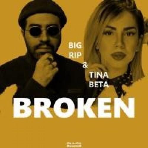 دانلود آهنگ جدید Big Rip به نام Broken (Ft Tina Beta)