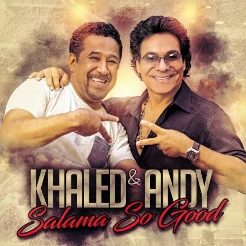 دانلود آهنگ جدید اندی و خالد به نام Salama So Good