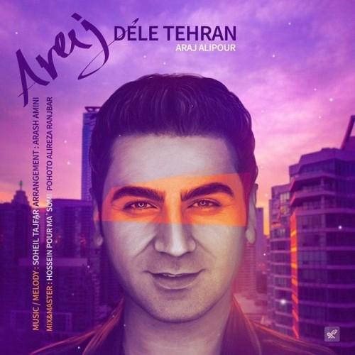 دانلود آهنگ جدید آراج به نام دل تهران
