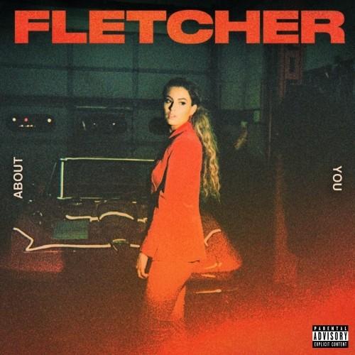 دانلود آهنگ جدید FLETCHER به نام About You