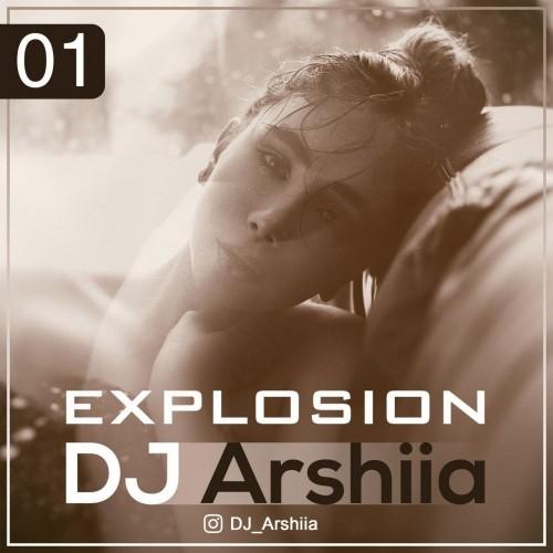 دانلود آهنگ جدید دی جی ارشیا به نام اکسپلوژن 01
