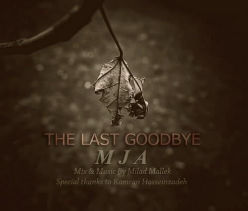 دانلود آهنگ جدید MJA به نام The Last Goodbye