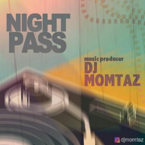 دانلود آهنگ جدید دی جی ممتاز به نام Night Pass