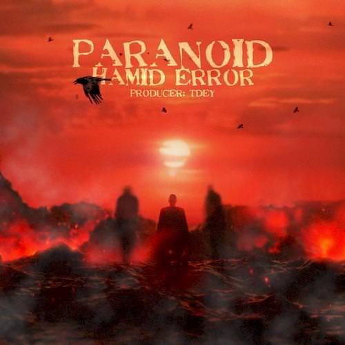 دانلود آلبوم جدید حمید ارور به نام پارانوئید