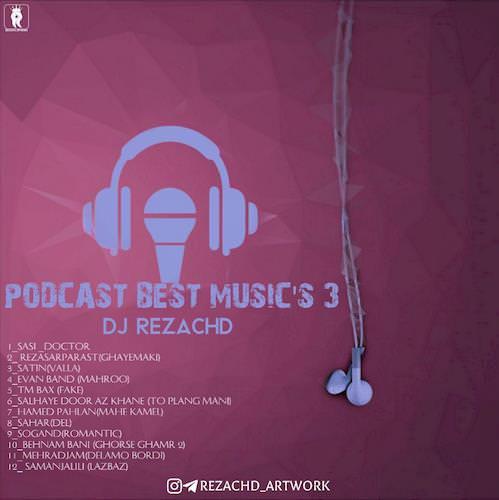 دانلود پادکست جدید دی جی Rezachd به نام بهترین اهنگ های ۳