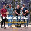 دانلود آهنگ جدید رایمون و حسن رحیمی به نام خانوم ناز